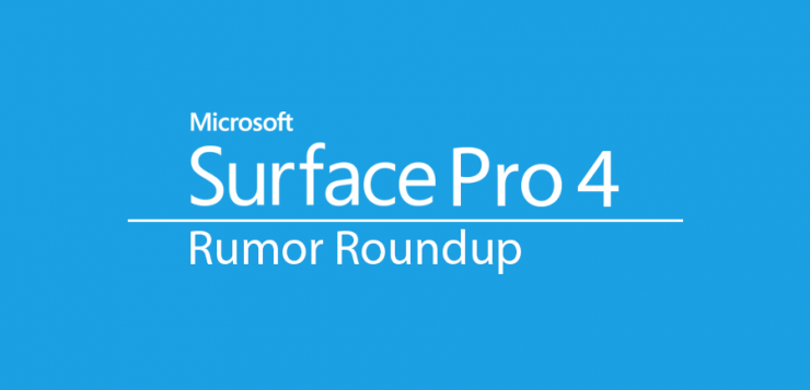 Microsoft Surface Pro 4 Rumor Roundup