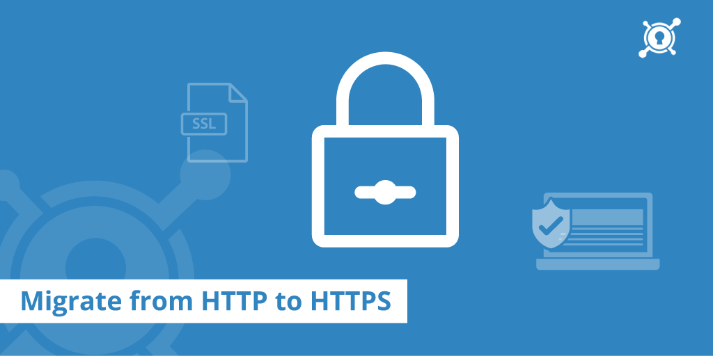 A Step-By-Step Guide To Migrate Your Site To HTTPS